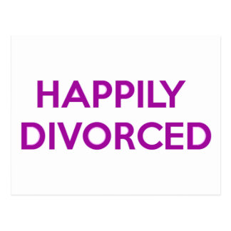 Happily Divorced - Happy To Be Divorced Postcard