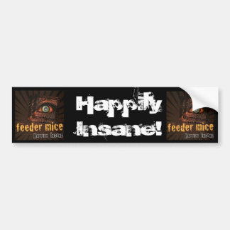 Happily Insane! Bumper Sticker