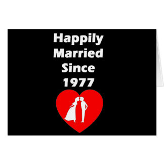 Happily Married Since 1977 Card