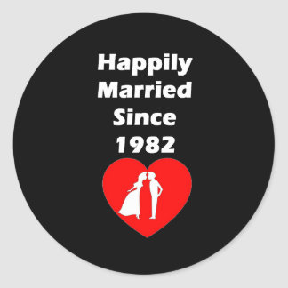 Happily Married Since 1982 Round Sticker