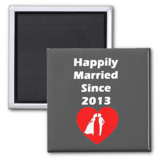 Happily Married Since 2013 Magnet