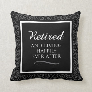 Happily Retired Black/Gray/White Throw Pillow