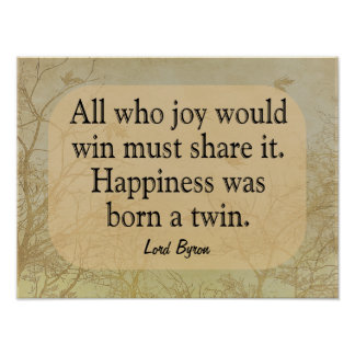Happiness A Twin - Lord Bryon Quote -- Art Print