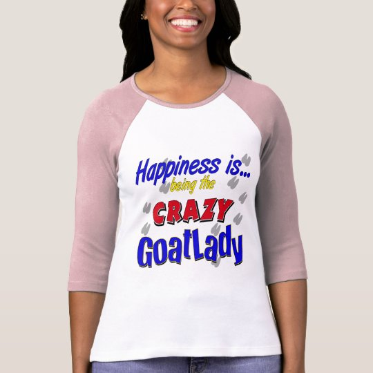 Happiness Crazy Goatlady T-Shirt