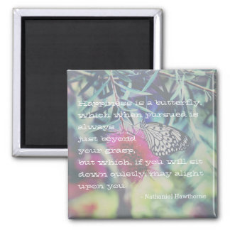 Happiness is a Butterfly - Inspiring Quote Square Magnet