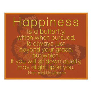 Happiness is a butterfly...  Sweet Quote Poster