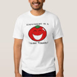 Happiness is a Fresh Tomato! Shirt