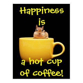 Happiness is a hot cup of coffee! postcard