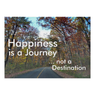 Happiness is a Journey Motivational Poster