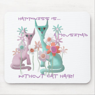 Happiness is... a Mousepad without Cat Hair