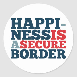 Happiness is a Secure Border Round Sticker