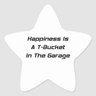 Happiness Is A Tbucket In The Garage Tbucket Gifts Star Sticker
