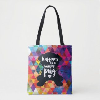 Happiness Is A Warm Pug Colourful Pyramid Tote Bag