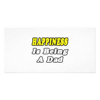 Happiness Is Being a Dad Picture Card