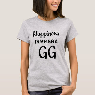 Happiness is being a GG funny womens shirt