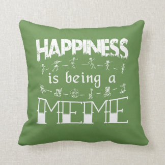 Happiness is Being a MEME Throw Pillow
