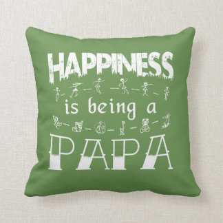 Happiness is Being a PAPA Throw Pillow