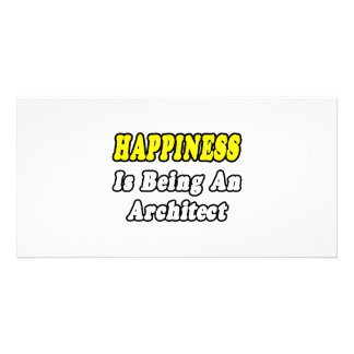 Happiness Is Being an Architect Photo Card