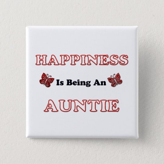 Happiness Is Being An Auntie 2 Inch Square Button