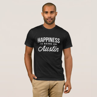 Happiness is being an Austin T-Shirt