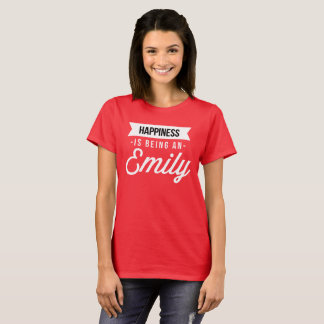 Happiness is being an Emily T-Shirt