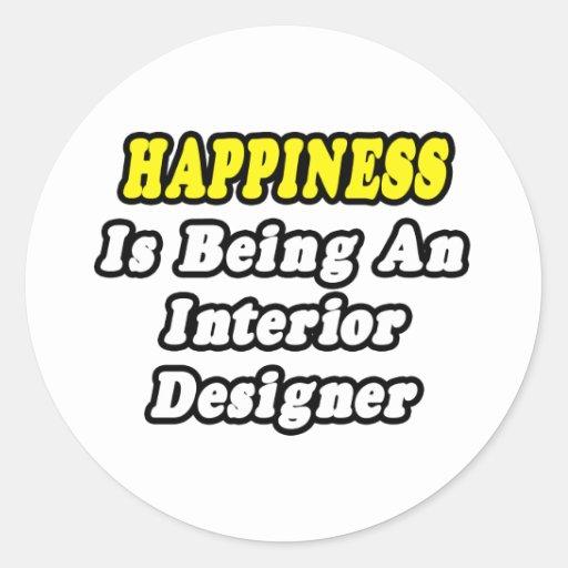 Happiness Is Being an Interior Designer Round Sticker