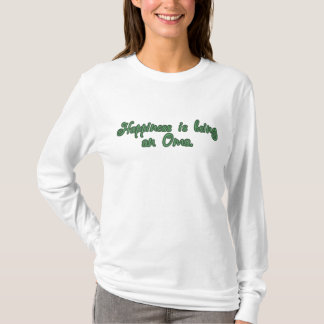 Happiness is being an Oma T-Shirt
