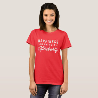 Happiness is being Kimberly T-Shirt