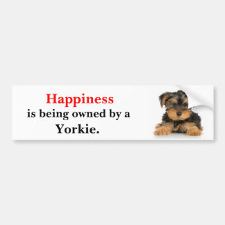 Happiness is being owned by a Yorkie Bumper Sticker