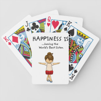 Happiness is ...Having The World's Best Sister..pn Bicycle Playing Cards
