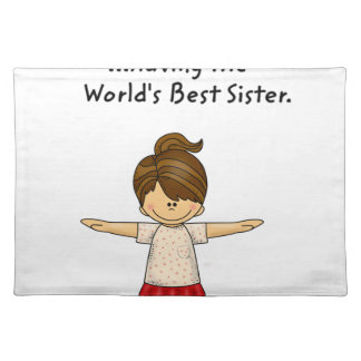 Happiness is ...Having The World's Best Sister..pn Placemat