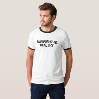 Happiness is Healthy T Shirt