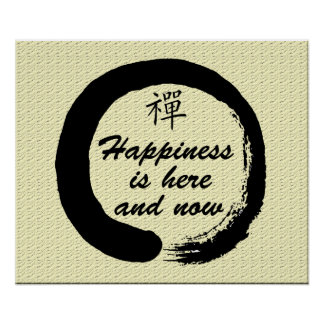 Happiness is Here and Now - Zen Poster