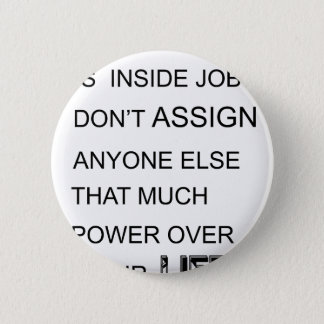 happiness is in inside job don't assign anyone  el 2 inch round button