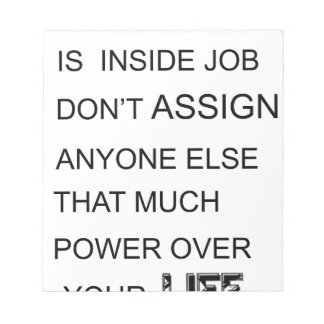 happiness is in inside job don't assign anyone  el notepad