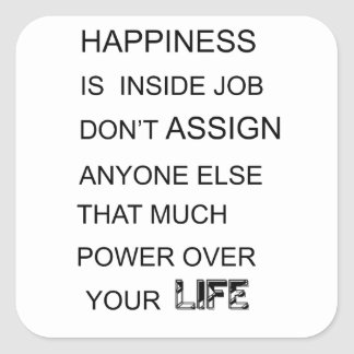 happiness is in inside job don't assign anyone  el square sticker