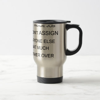 happiness is in inside job don't assign anyone  el travel mug