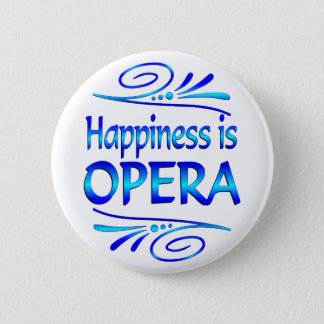 Happiness is OPERA 2 Inch Round Button