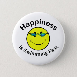 Happiness is Swimming Fast 2 Inch Round Button