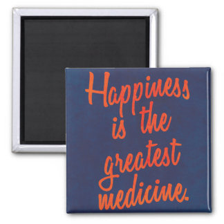 HAPPINESS is the greatest MEDICINE Magnet