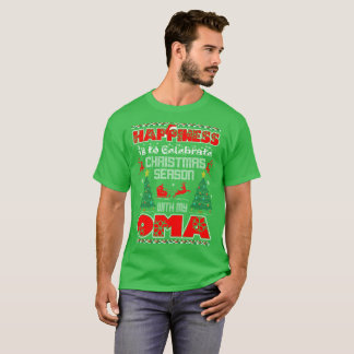 Happiness Is To Celebrate Christmas With Oma Ugly T-Shirt