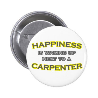 Happiness Is Waking Up Next To a Carpenter 2 Inch Round Button