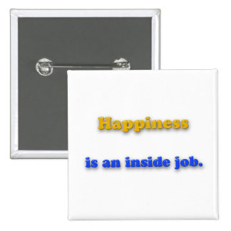 Happiness Quote - Happiness is an inside job. 2 Inch Square Button