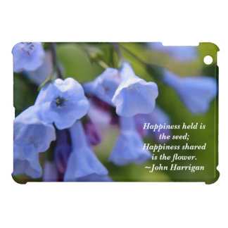 Happiness shared is a flower iPad mini cover
