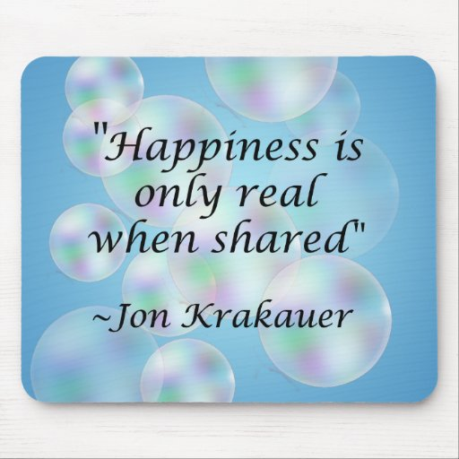Happiness Shared Krakauer Quote Mousepad