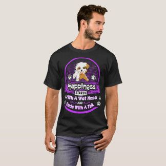 Happiness Starts Wet Nose Ends Tail Havanese Dog T-Shirt