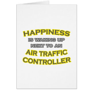 Happiness .. Waking Up .. Air Traffic Controller Card