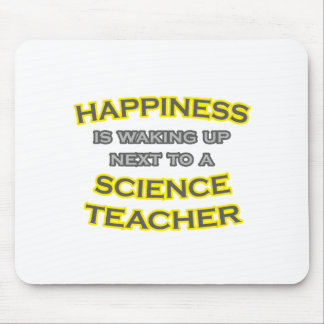 Happiness .. Waking Up .. Science Teacher Mousepads