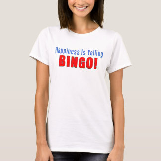 Happiness Yelling Bingo T-Shirt