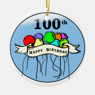 Happy 100th Birthday ballons Ceramic Ornament
